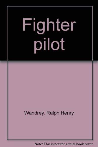 Fighter Pilot: Wandrey, Ralph H.
