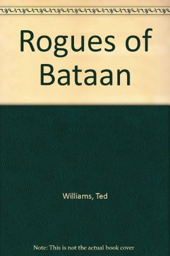 Rogues of Bataan (0806213221) by Williams, Ted