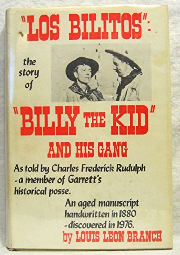 """los bilitos"""" the story of """"BILLY THE KID"""" and his gang: branch,louis leon,rudulph,..."""