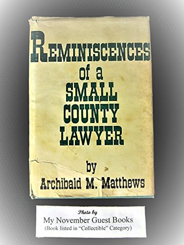 9780806216898: Reminiscences of a small county lawyer / c by Archibald M. Matthews
