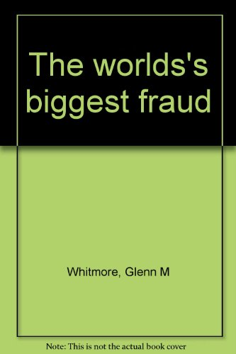 9780806217680: The worlds's biggest fraud