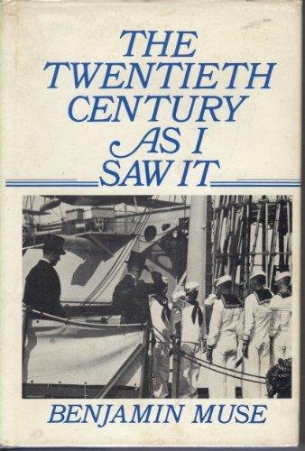 The Twentieth Century As I Saw It: Muse, Benjamin