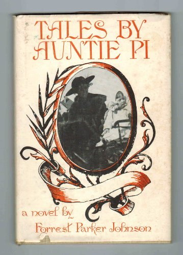 Tales By Auntie Pi: Johnson, Forrest Paker