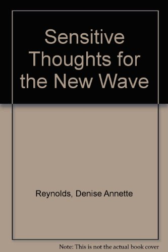 9780806222912: Sensitive Thoughts for the New Wave