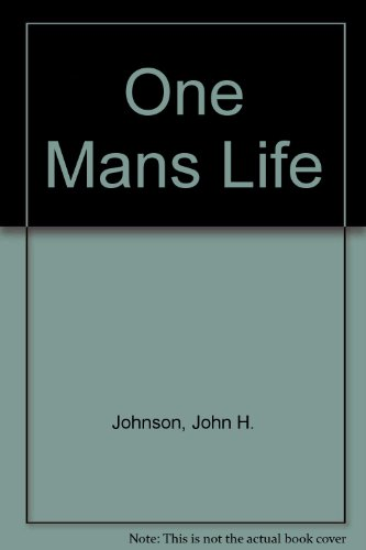 One Mans Life (0806223669) by Johnson, John H.