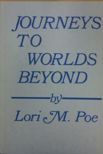 Journeys to Worlds Beyond: Lori M. Poe