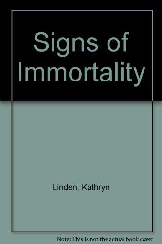 Signs of Immortality: Linden, Kathryn