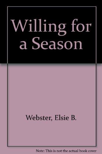 Willing for a Season: Elsie B. Webster