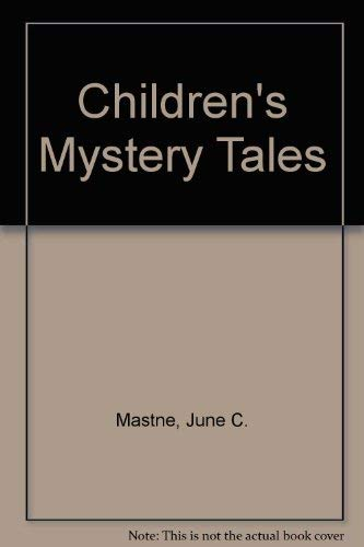 Children's Mystery Tales: Mastne, June C.