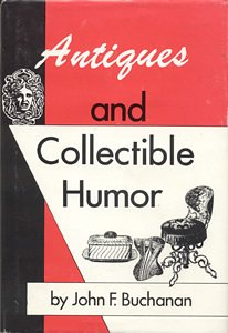 Antiques and Collectible Humor: John F. Buchanan