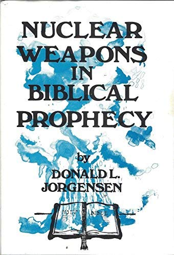 Nuclear Weapons in Biblical Prophecy