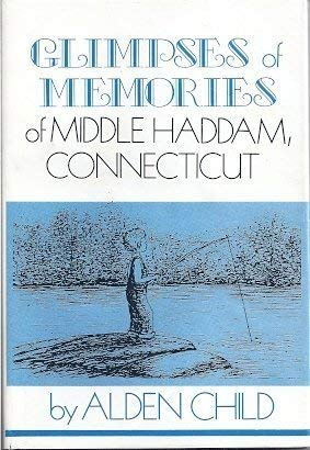 9780806242682: Glimpses of Memories of Middle Haddam, Connecticut