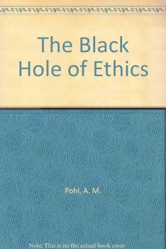9780806243771: The Black Hole of Ethics