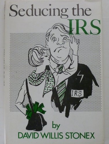 9780806244167: Seducing the IRS