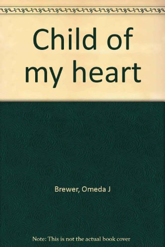 Child of My Heart: Brewer, Omeda J.