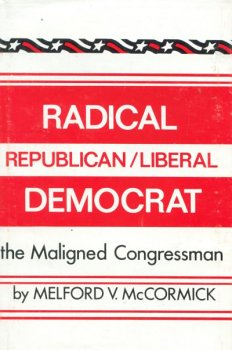 Radical Republican/ Liberal Democrat: The Maligned Congressman