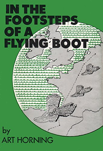 In the Footsteps of a Flying Boot.: Art Horning.