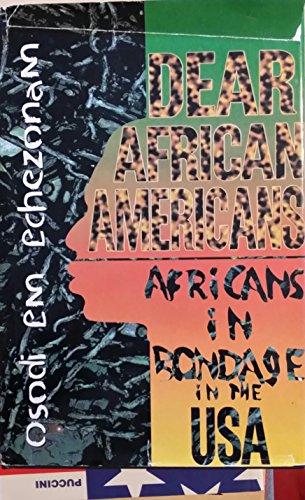 Dear African Americans: Echezonam, Osodi Em