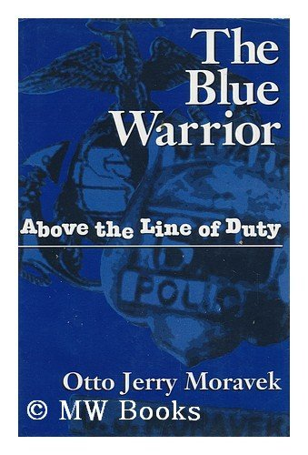 9780806249957: The Blue Warrior: Above the Line of Duty
