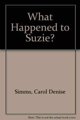 What happened to Suzy: Simms, Carol Denise