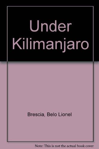 Under Kilimanjaro: Brescia, Belo Lionel