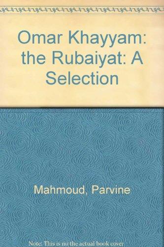 Omar Khayyam; The Rubaiyat:: A Selection: Parvine Mahmoud