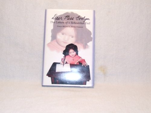 Dear Miss Evelyn: Letters of Schoenhut Doll (0806253347) by Ferguson; McLeod