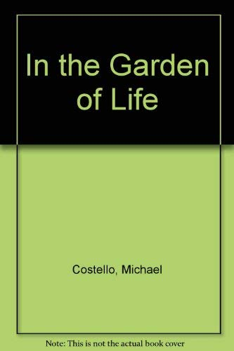In the Garden of Life: Michael Costello