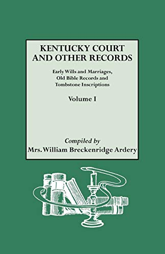 Kentucky Court and Other Records Volume I: Mrs. William Breckenridge