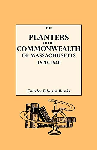 9780806300184: The Planters of the Commonwealth. A Study of the Emigrants and Emigration in Colonial Times to Which Are Added Lists of Passengers to Boston and to ... Their Settlement in Massachusetts, 1620-1640