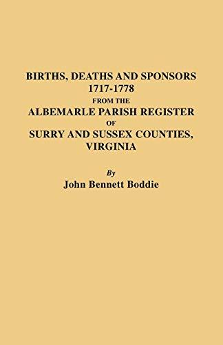 The Albemarle Parish Register of Surry and: Boddie, John Bennett