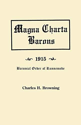 Magna Charta Barons, 1915. Baronial Order of Runnemede: Charles H. Browning