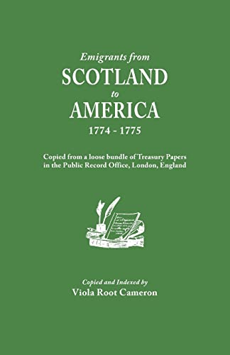 Emigrants from Scotland to America, 1774-1775. Copied from a loose bundle of Treasury Papers in the...