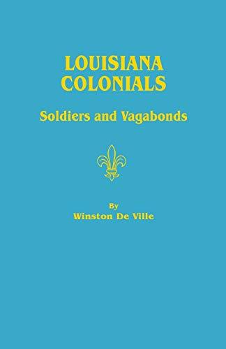 Louisiana ColonialsSoldiers and Vagabonds: De Ville