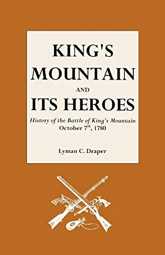 9780806300979: King's Mountain and Its Heroes: History of the Battle of King's Mountain, October