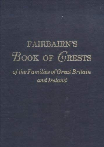 9780806301075: Fairbairn's Book of Crests of the Families of Great Britain and Ireland (2 Volumes Set)