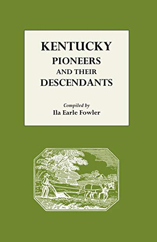 Kentucky Pioneers and Their Descendants: Fowler, Ila Earle