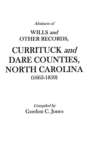 9780806301976: Abstracts of Wills and Other Records, Currituck and Dare Counties, North Carolina (1663-1850)