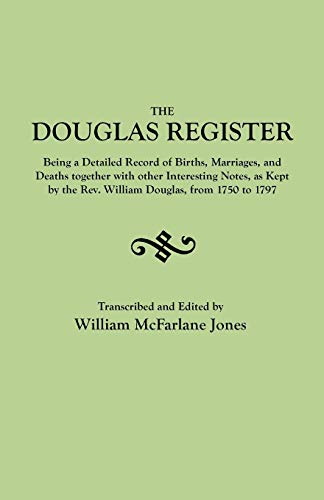 9780806301983: The Douglas Register : Being a Detailed Register of Births, Marriages and Deaths. . .as Kept by the Rev. William Douglas, from 1750 to 1797. [With:] An Index of Goochland Wills and Notes on the French Huguenot Refugees who Lived in Manakin-Town