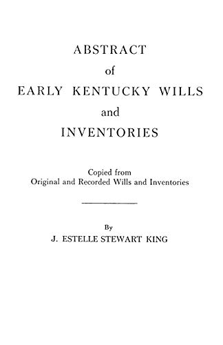 9780806302027: Abstract of Early Kentucky Wills and Inventories. Coopied from Original and Recorded Wills and Inventories