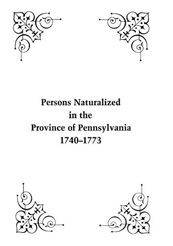 Persons Naturalized in the Province of Pennsylvania,: John B. Linn;