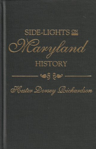 Side-lights on Maryland History with Sketches of Early Maryland Families 2 vols.: Richardson, ...