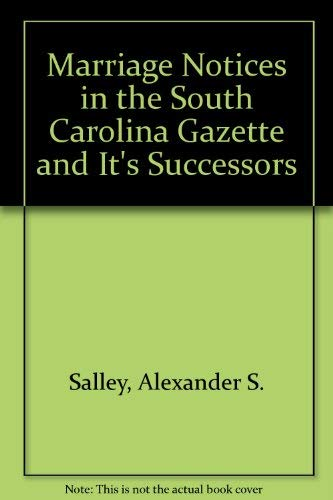 9780806303079: Marriage Notices in the South Carolina Gazette and It's Successors