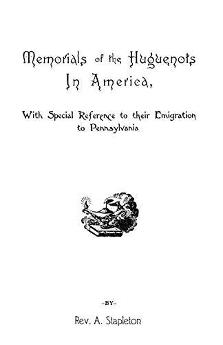 Memorials of the Huguenots in America, with: Rev Ammon Stapleton