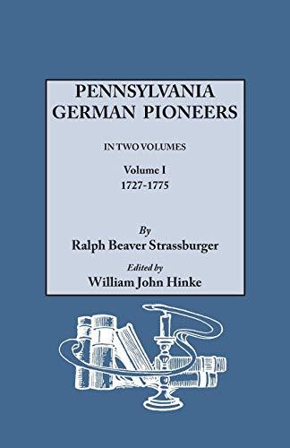 Pennsylvania German Pioneers, Vol. 1: Strassburger, Ralph B.