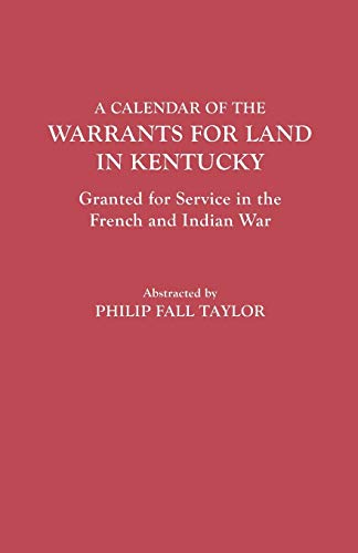 9780806303277: Calendar of the Warrants for Land in Kentucky. Granted for Service in the French and Indian War