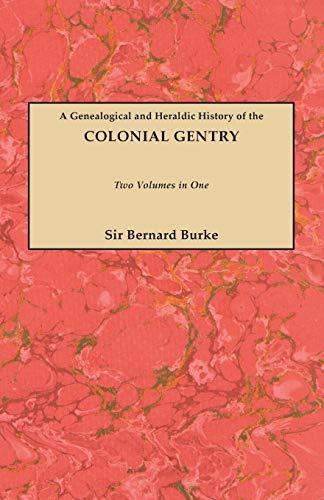 Burke's Colonial Gentry (Volumes I & II): Burke, John B.