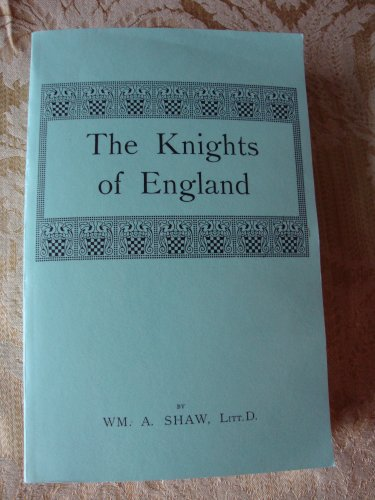 9780806304434: The Knights of England : A Complete Record from the Earliest Time to the Present Day of the Knights of all the Orders of Chivalry in England, Scotland, and Ireland (2 Volumes)
