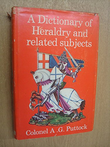 A Dictionary of Heraldry and Related Subjects: Puttock, A.G.
