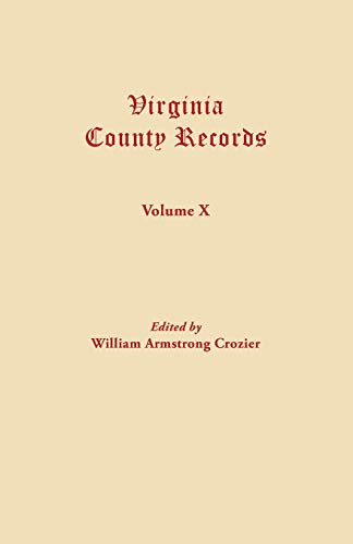 Virginia County Records, Vol. X--Miscellaneous County Records: Crozier, William Armstrong